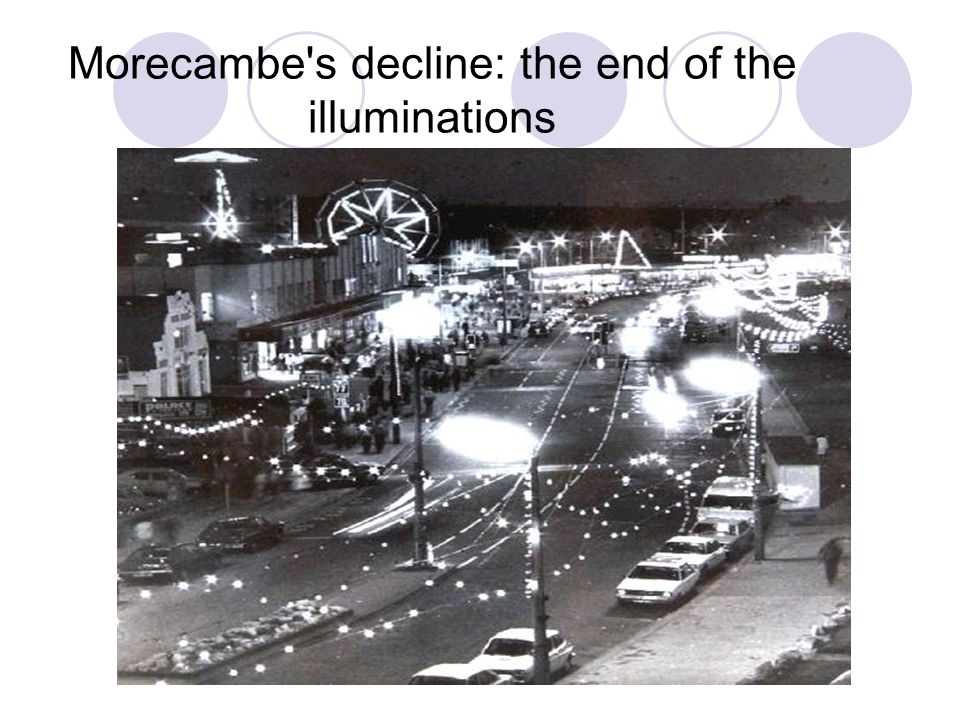 Morecambe s decline: the end of the illuminations