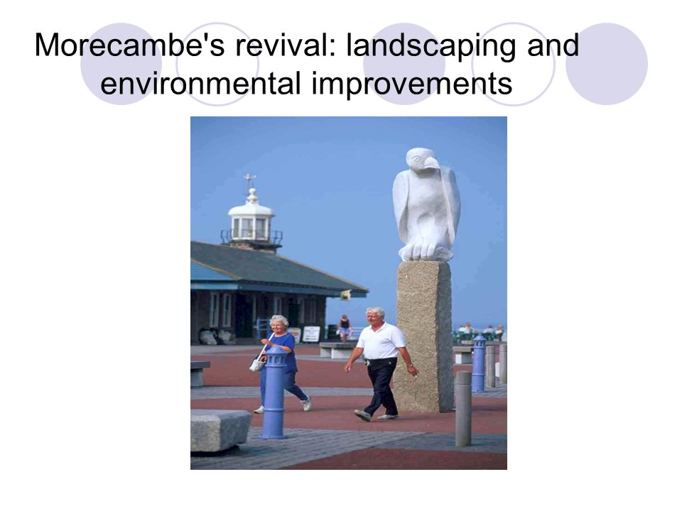Morecambe s revival: landscaping and environmental improvements