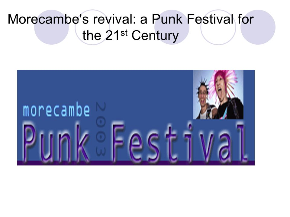 Morecambe s revival: a Punk Festival for the 21st Century
