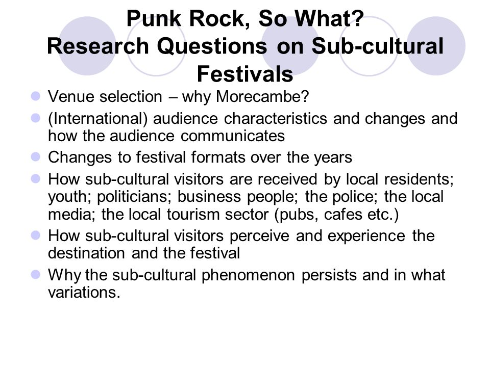 Punk Rock, So What Research Questions on Sub-cultural Festivals