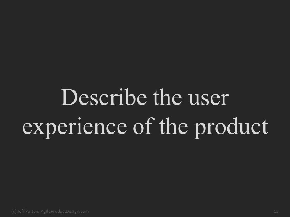 Describe the user experience of the product