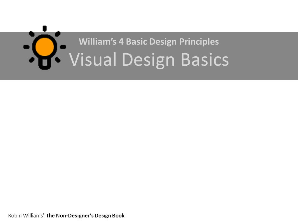 William's 4 Basic Design Principles Visual Design Basics