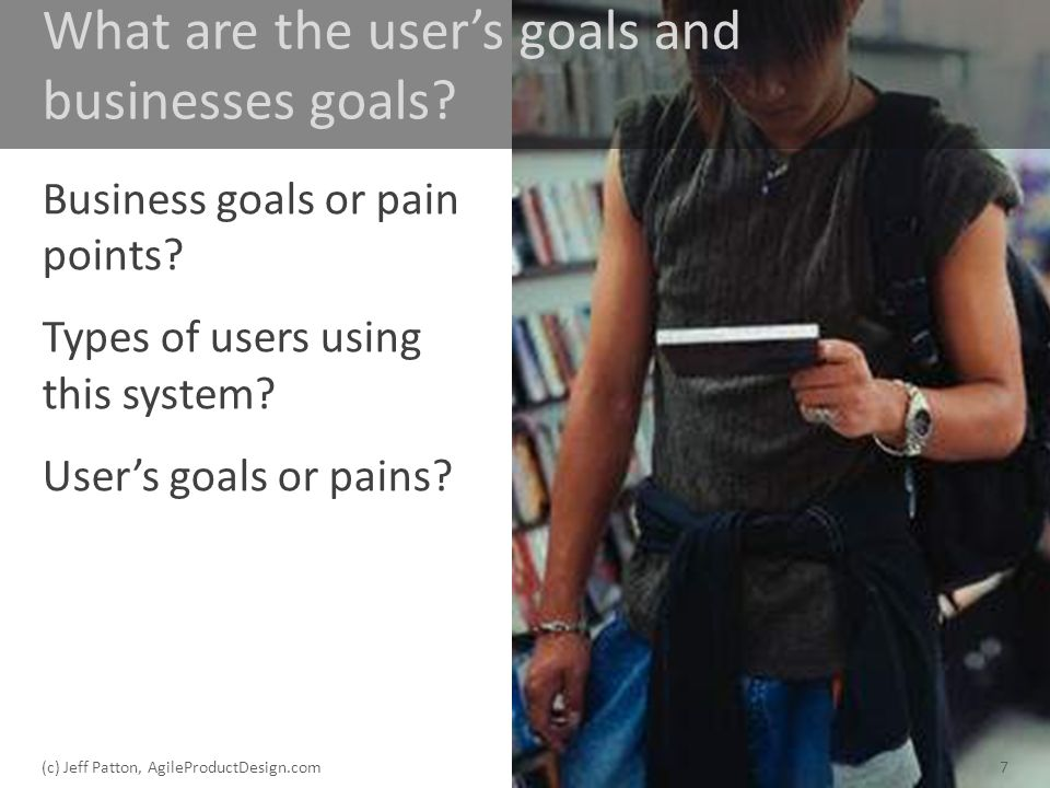 What are the user's goals and businesses goals