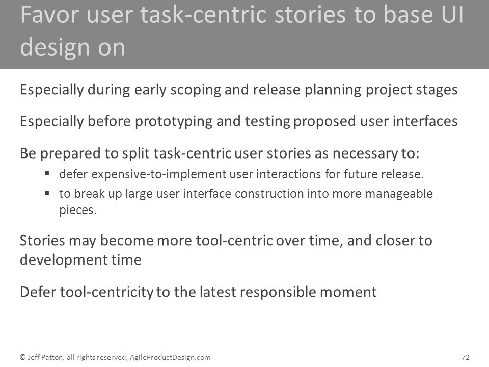 Favor user task-centric stories to base UI design on
