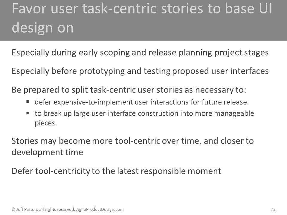 Favor user task-centric stories to base UI design on