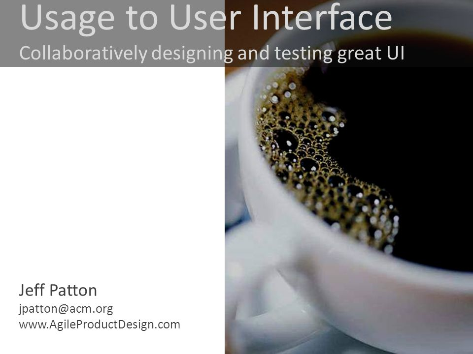 Usage to User Interface Collaboratively designing and testing great UI
