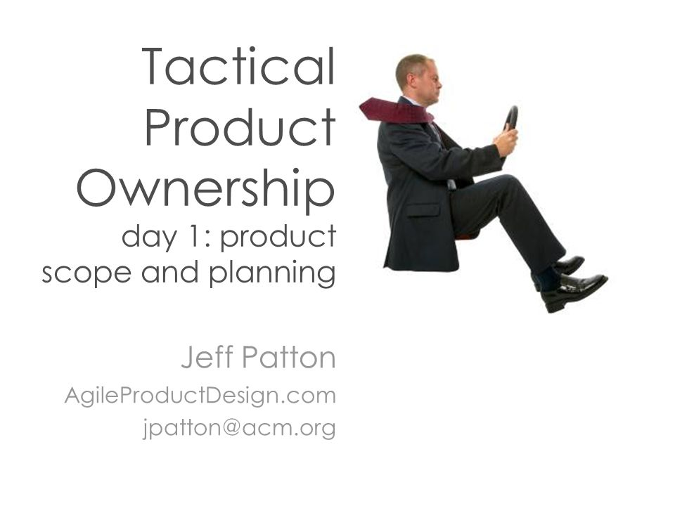 Tactical Product Ownership day 1: product scope and planning