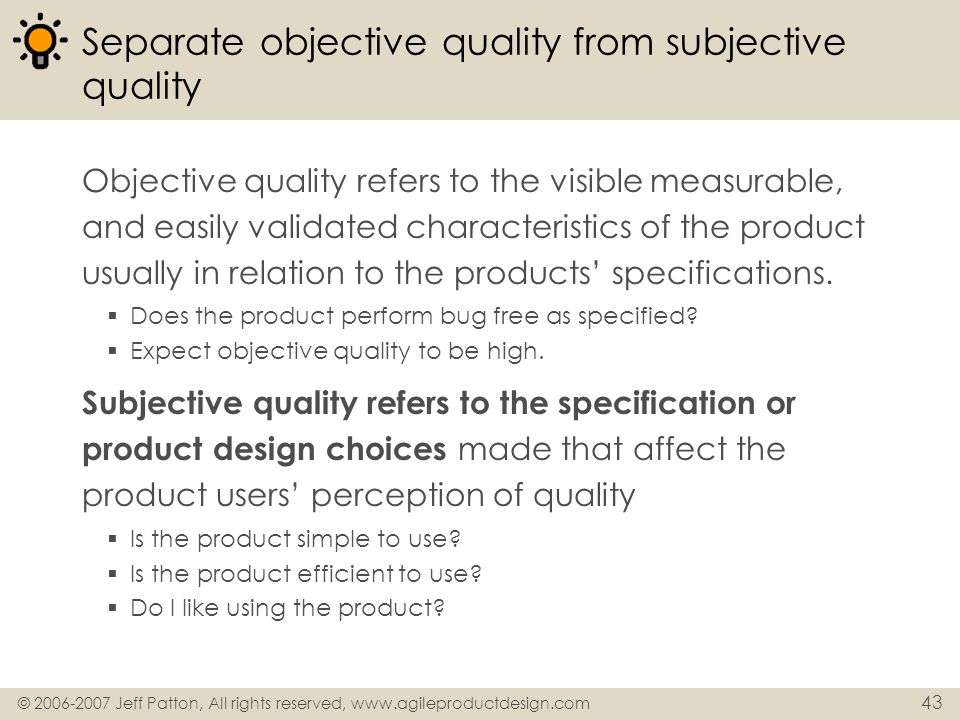 Separate objective quality from subjective quality