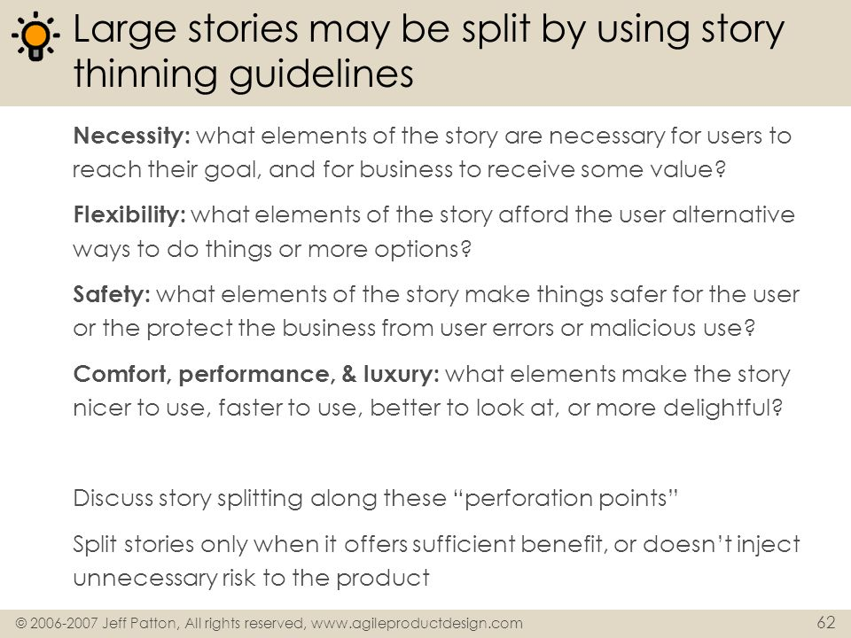 Large stories may be split by using story thinning guidelines