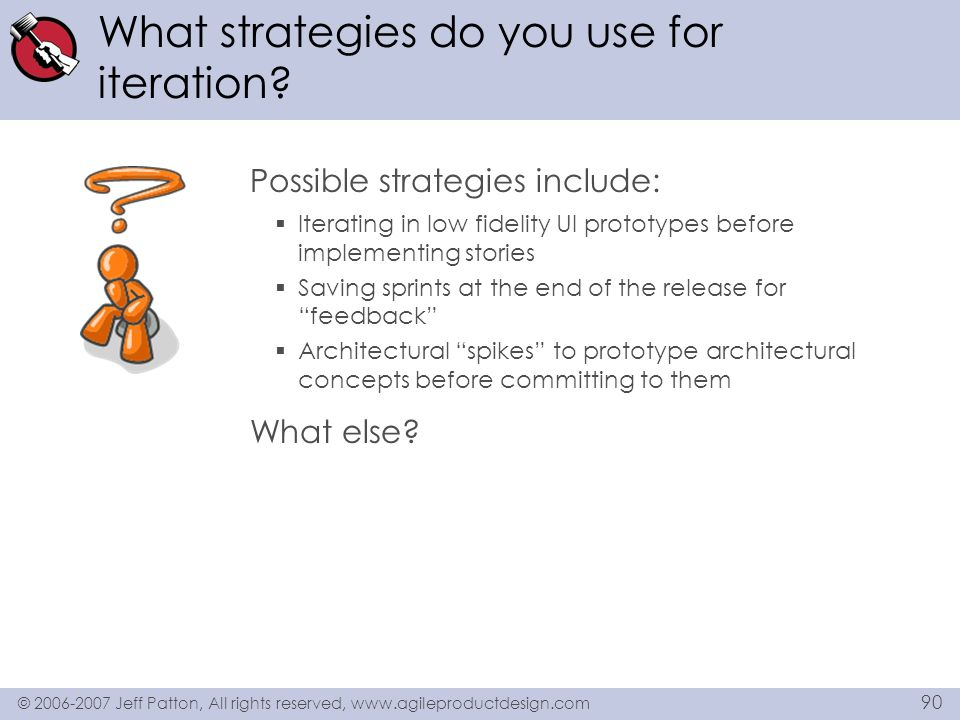 What strategies do you use for iteration