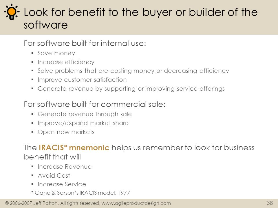 Look for benefit to the buyer or builder of the software