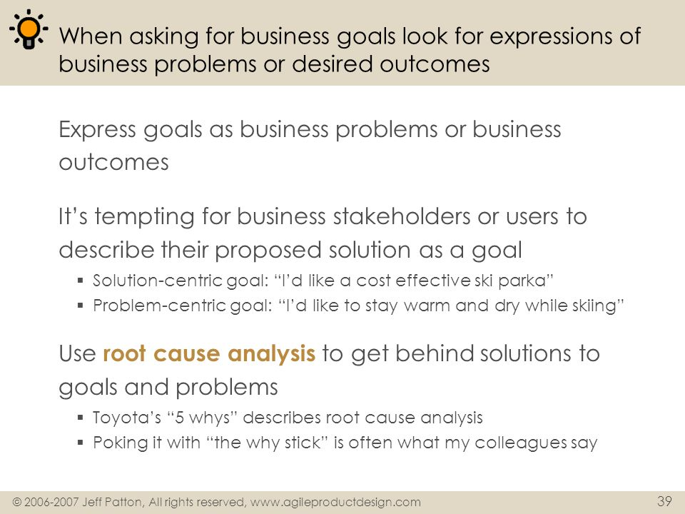 Express goals as business problems or business outcomes