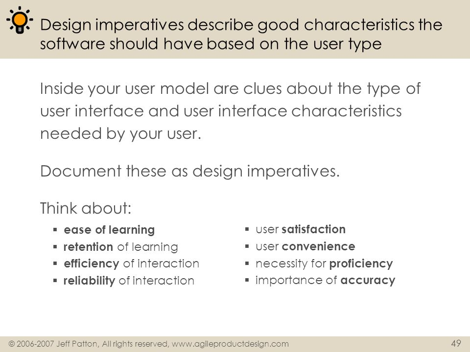 Document these as design imperatives. Think about: