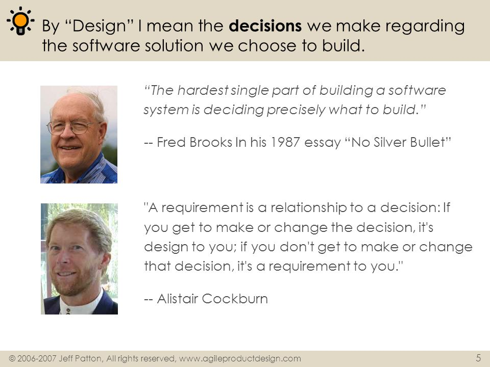 By Design I mean the decisions we make regarding the software solution we choose to build.