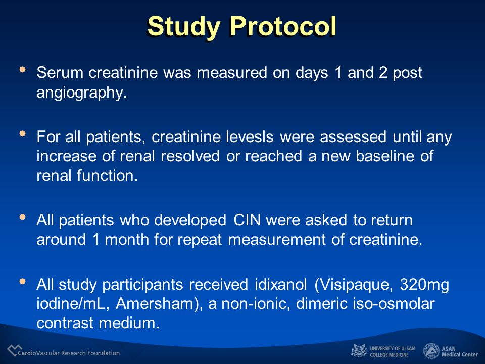 Study Protocol Serum creatinine was measured on days 1 and 2 post angiography.