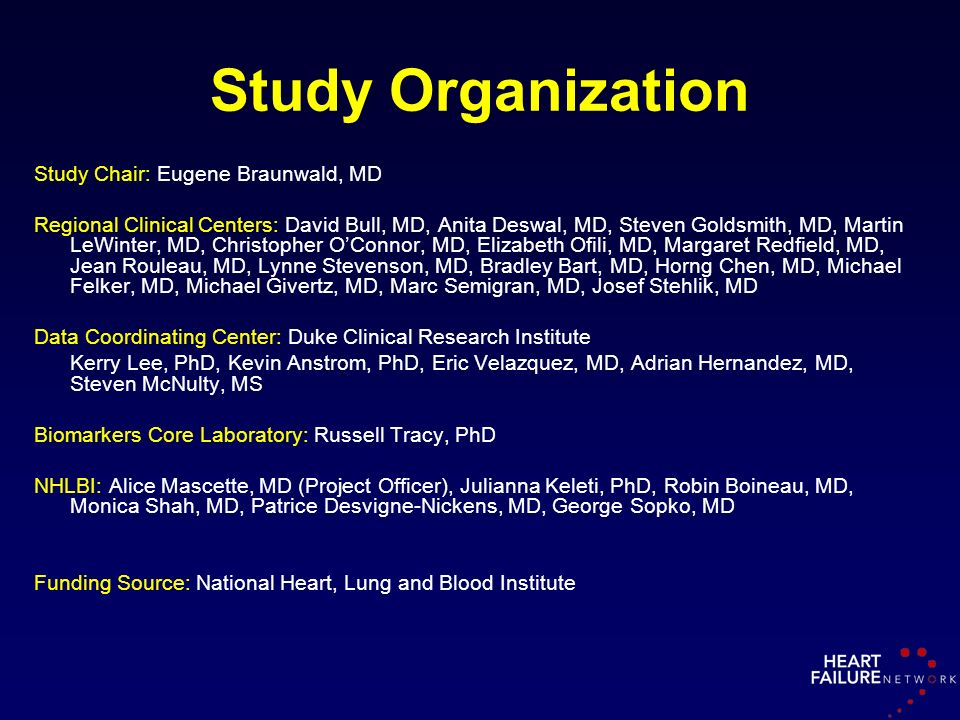 Study Organization Study Chair: Eugene Braunwald, MD