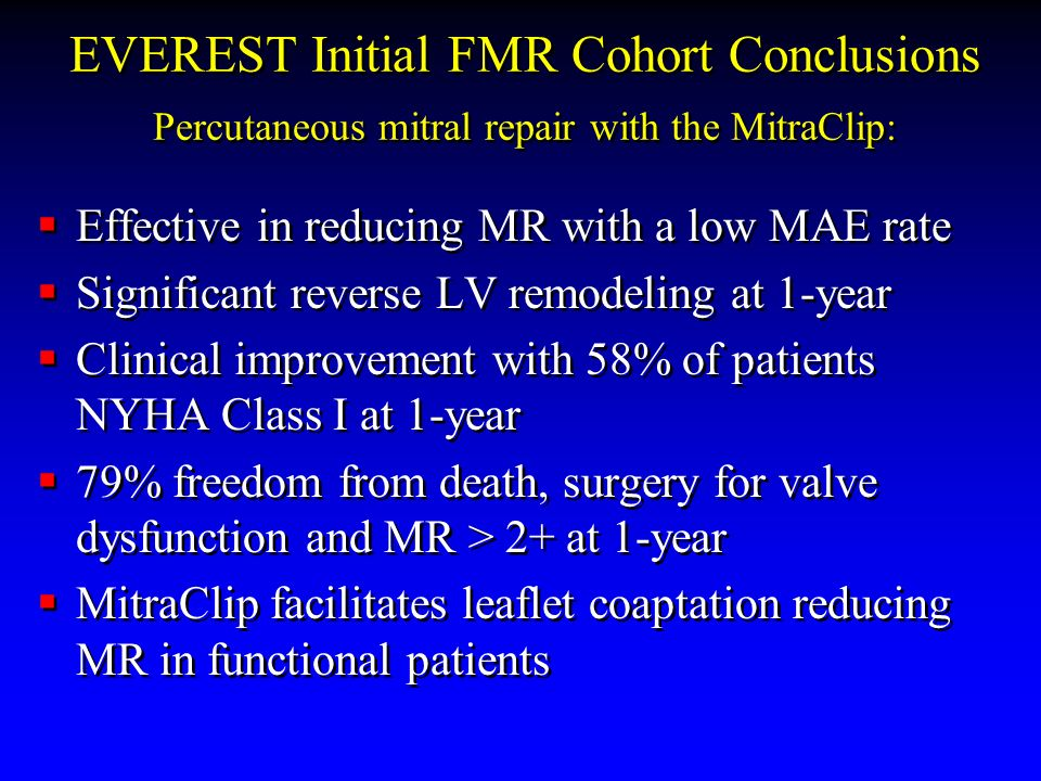 EVEREST Initial FMR Cohort Conclusions Percutaneous mitral repair with the MitraClip: