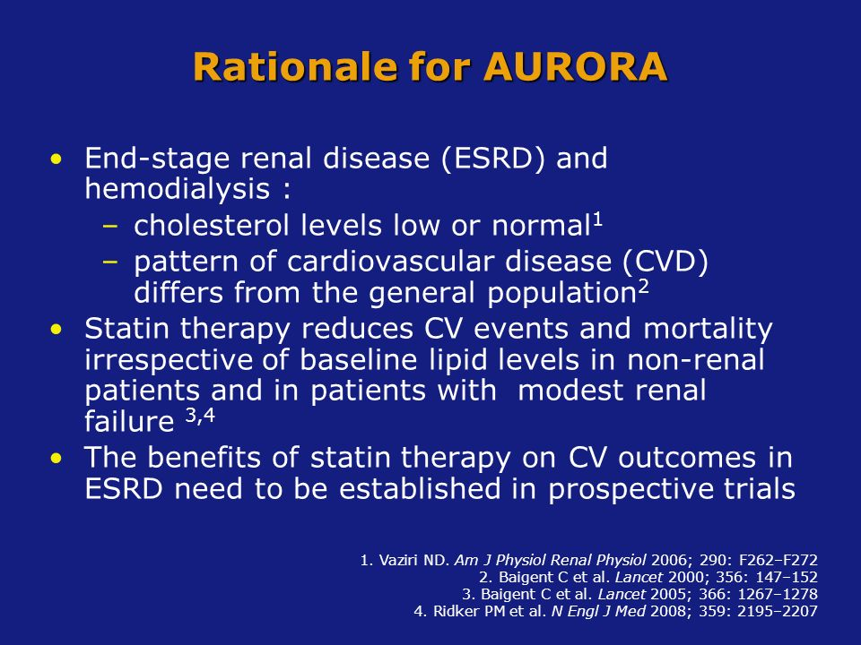 Rationale for AURORA End-stage renal disease (ESRD) and hemodialysis :