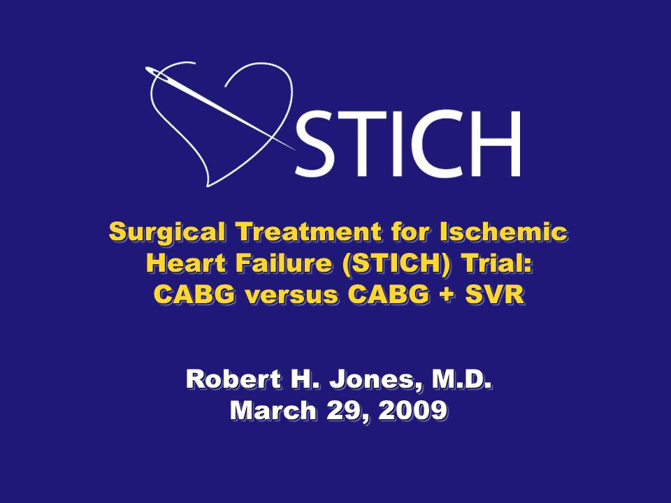 Surgical Treatment for Ischemic Heart Failure (STICH) Trial: