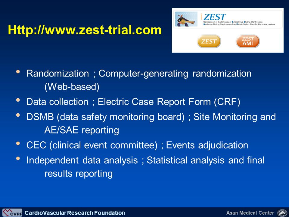 Http://www.zest-trial.com Randomization ; Computer-generating randomization (Web-based) Data collection ; Electric Case Report Form (CRF)