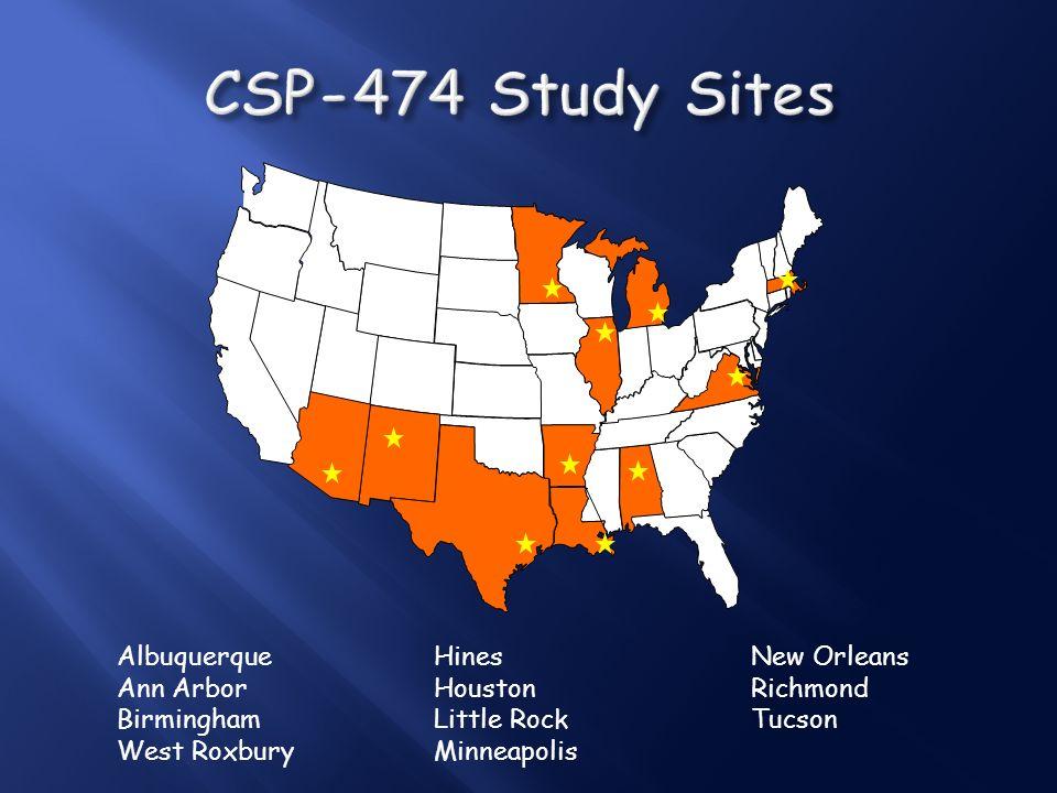 CSP-474 Study Sites Albuquerque Hines New Orleans