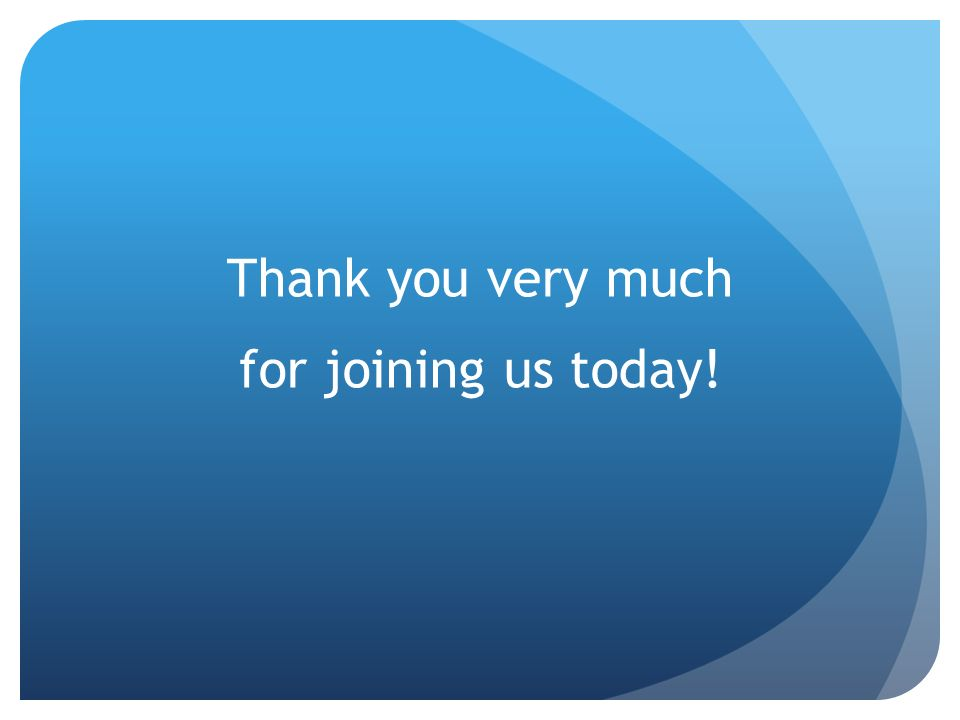 Thank you very much for joining us today!