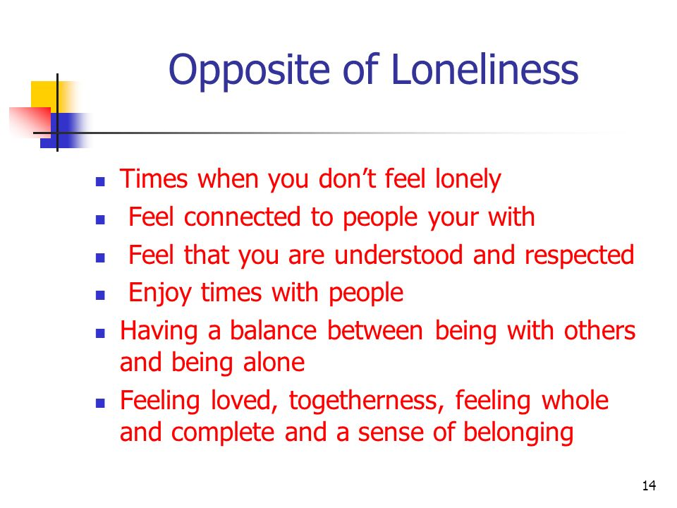 Opposite of Loneliness
