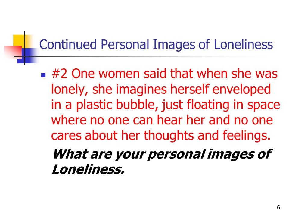 Continued Personal Images of Loneliness