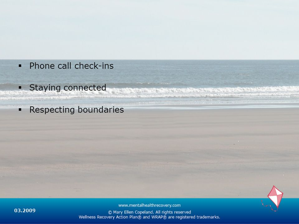 Phone call check-ins Staying connected Respecting boundaries