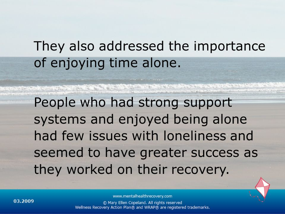 They also addressed the importance of enjoying time alone.