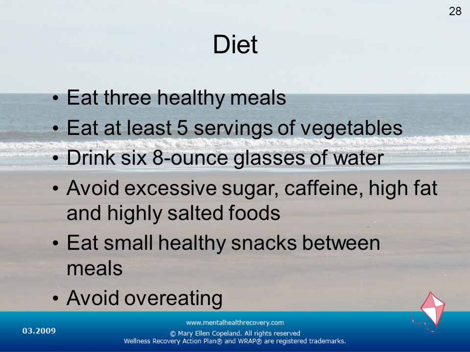 Diet Eat three healthy meals Eat at least 5 servings of vegetables