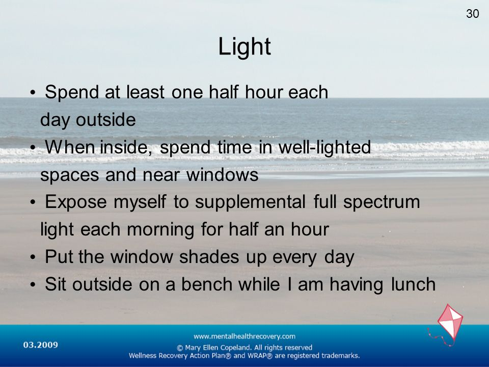 Light Spend at least one half hour each day outside