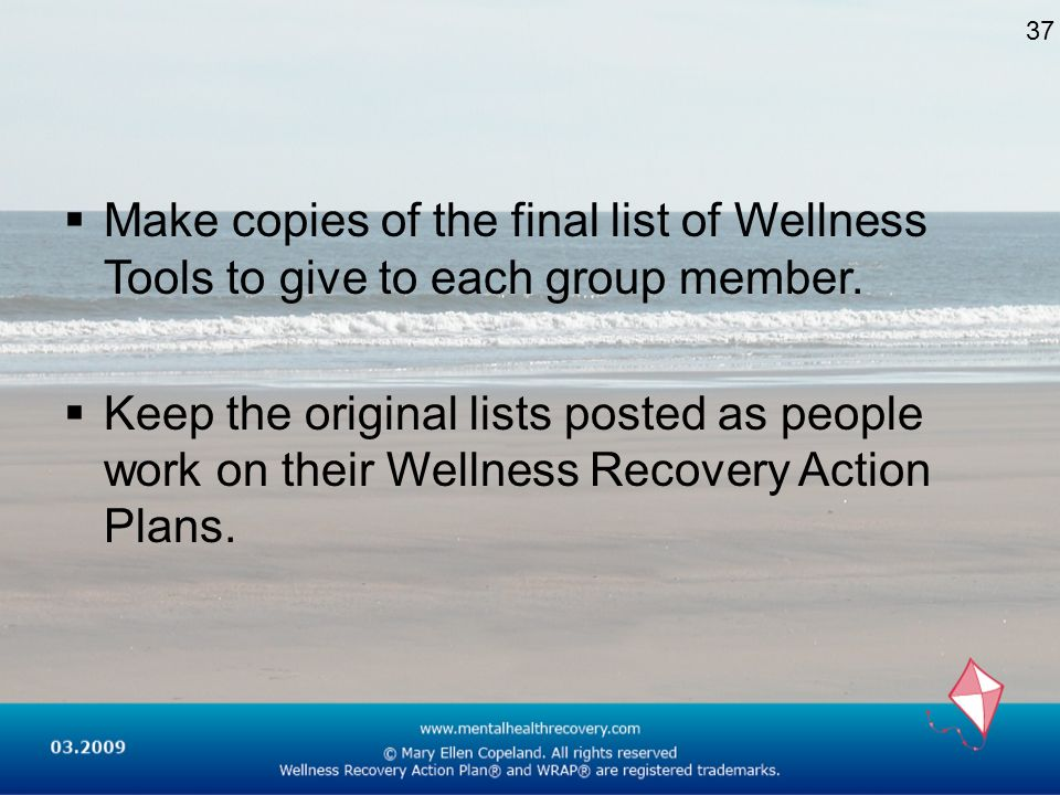 37 Make copies of the final list of Wellness Tools to give to each group member.