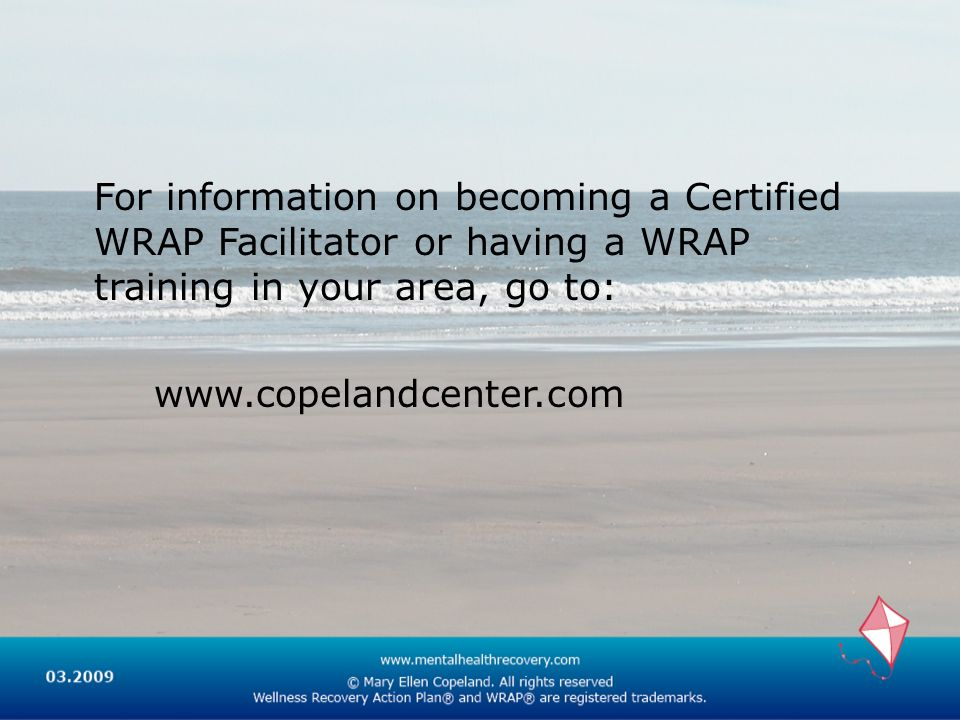 For information on becoming a Certified WRAP Facilitator or having a WRAP training in your area, go to: