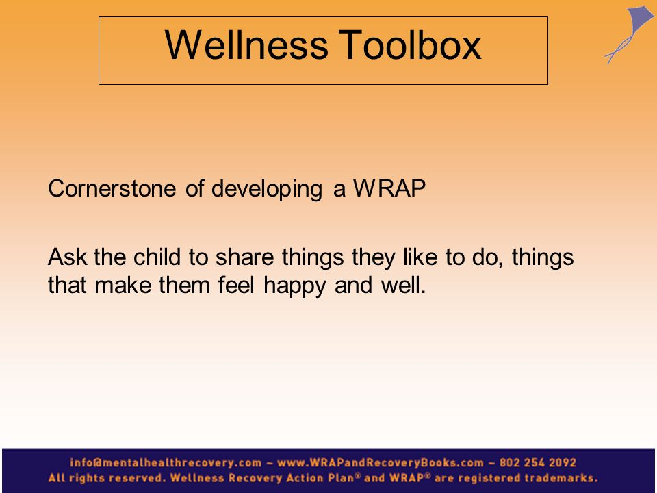 Wellness Toolbox Cornerstone of developing a WRAP