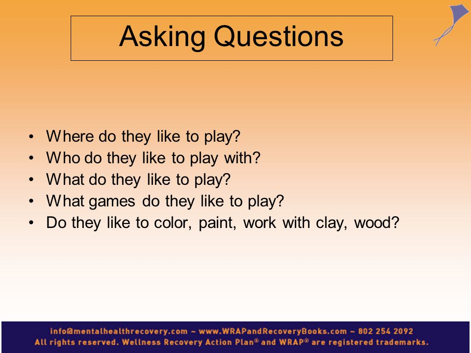 Asking Questions Where do they like to play