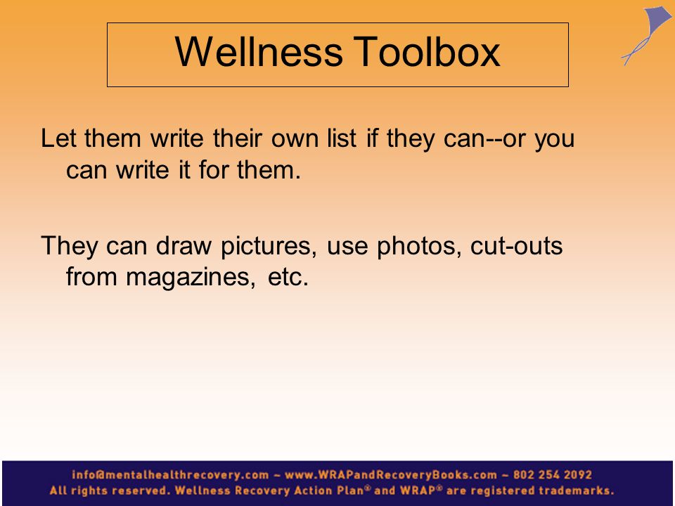 Wellness Toolbox Let them write their own list if they can--or you can write it for them.