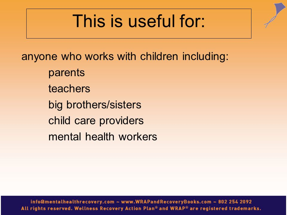 This is useful for: anyone who works with children including: parents