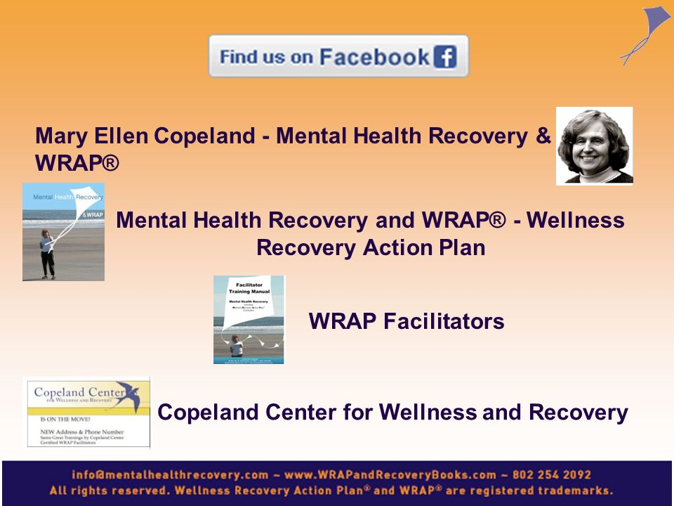 Mental Health Recovery and WRAP® - Wellness Recovery Action Plan