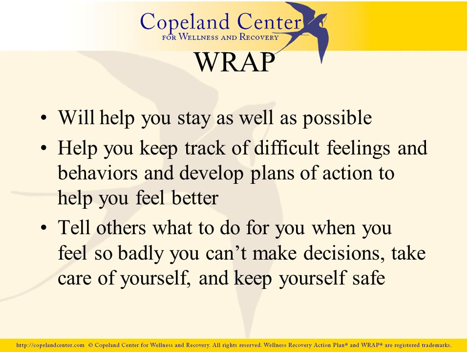 WRAP Will help you stay as well as possible