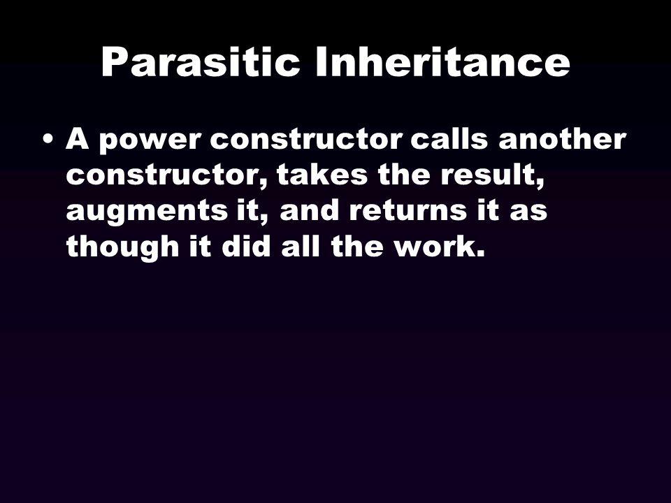 Parasitic Inheritance