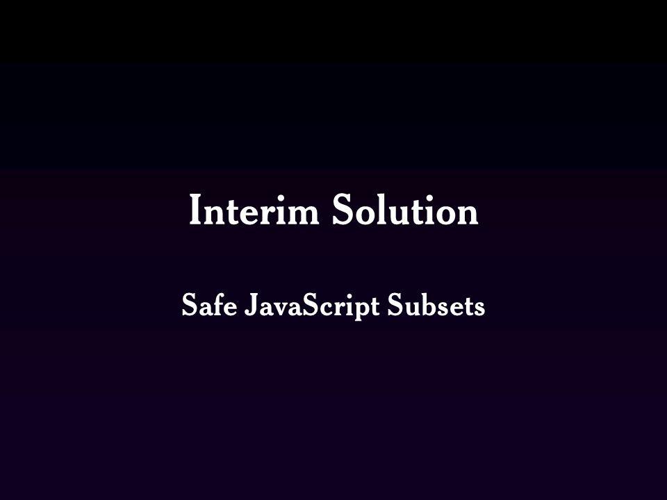 Safe JavaScript Subsets