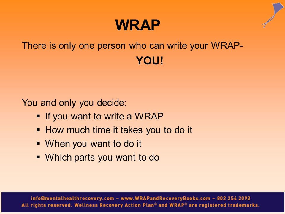 WRAP There is only one person who can write your WRAP- YOU!