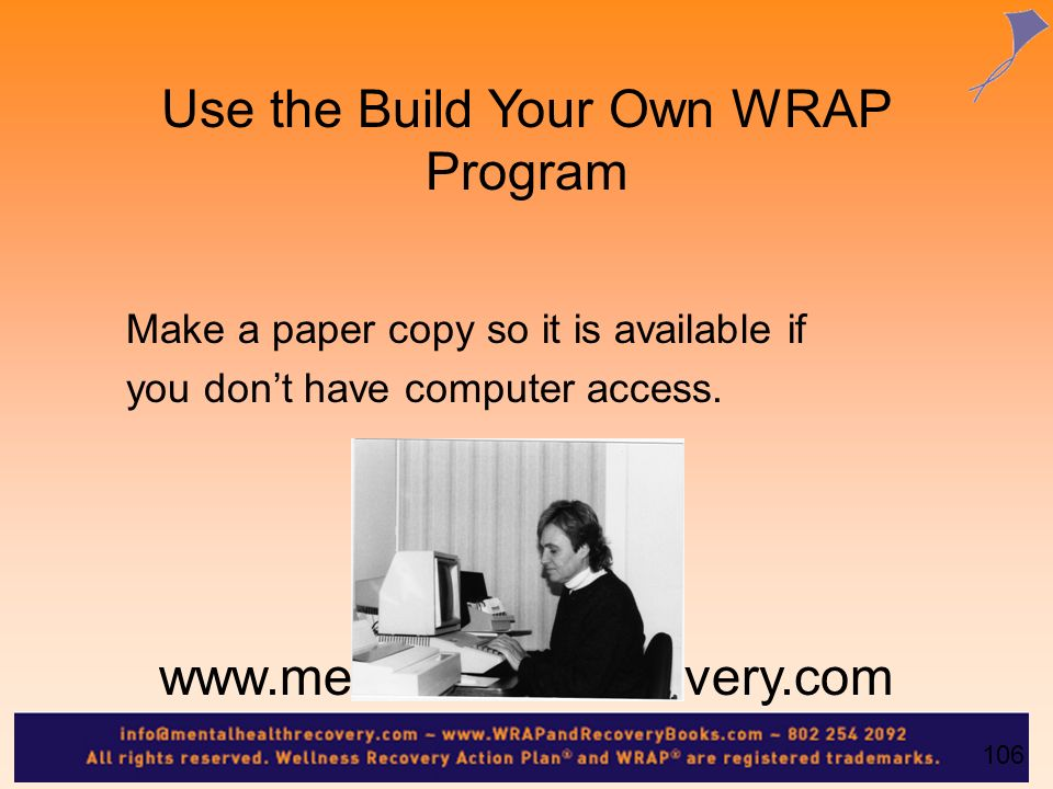 Use the Build Your Own WRAP Program www.mentalhealthrecovery.com