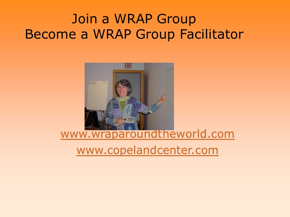 Join a WRAP Group Become a WRAP Group Facilitator