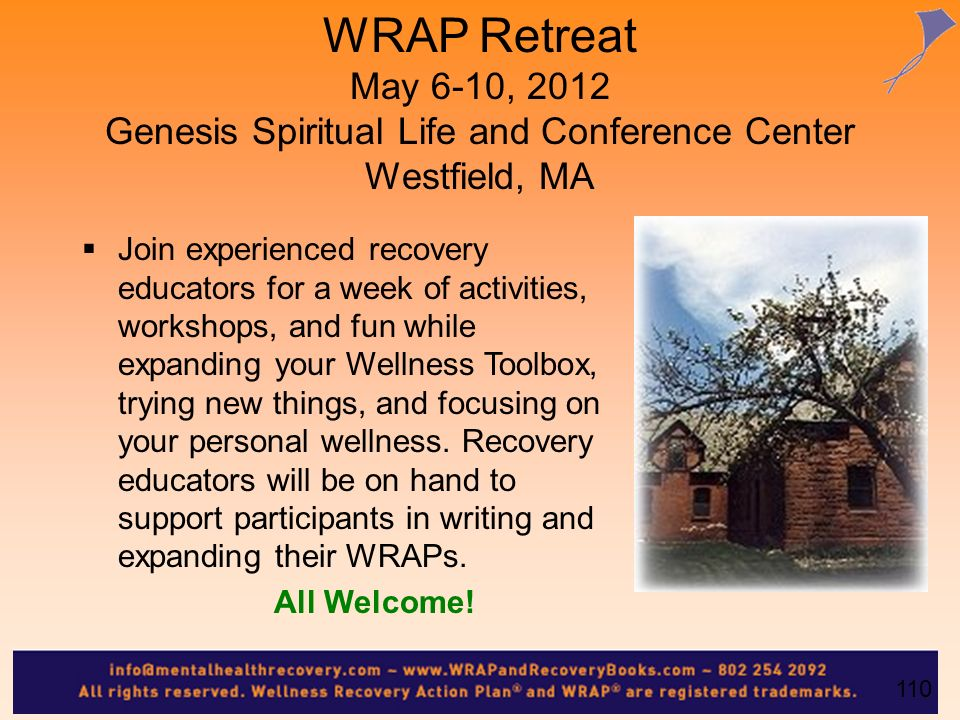 WRAP Retreat May 6-10, 2012 Genesis Spiritual Life and Conference Center Westfield, MA