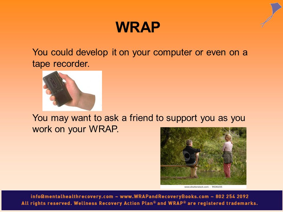 WRAP You could develop it on your computer or even on a tape recorder.