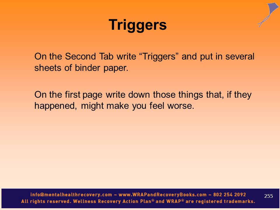 TriggersOn the Second Tab write Triggers and put in several sheets of binder paper.
