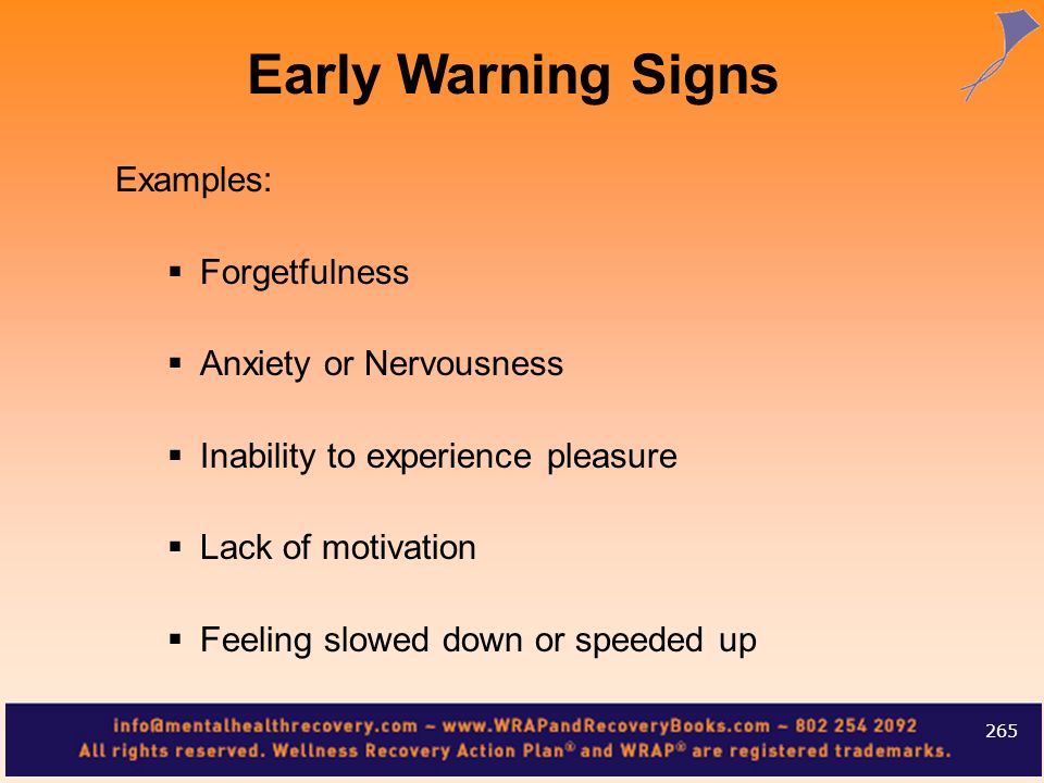 Early Warning Signs Examples: Forgetfulness Anxiety or Nervousness