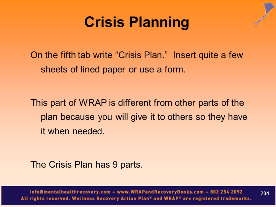Crisis PlanningOn the fifth tab write Crisis Plan. Insert quite a few sheets of lined paper or use a form.